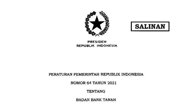 PP Nomor 64 Tahun 2021 tentang Badan Bank Tanah