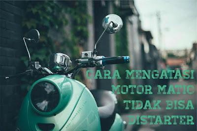 Motor matic, tidak bisa distarter, masalah motor