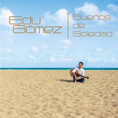 Edu Gómez – Sueños de Soledad (2013) [Download + Streaming]