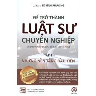 Để Trở Thành Luật Sư Chuyên Nghiệp - Tập 1 - Những Nền Tảng Đầu Tiên ebook PDF EPUB AWZ3 PRC MOBI