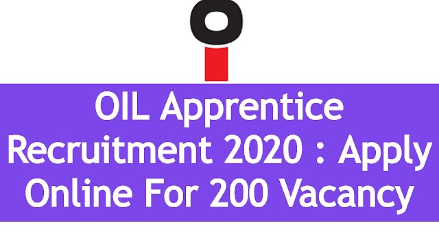 OIL Apprentice Recruitment 2020 : Apply Online For 200 Vacancy