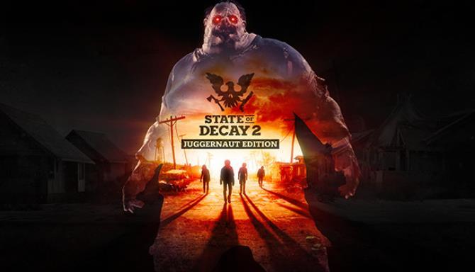 تحميل لعبة State of Decay 2: Juggernaut Edition مجانا
