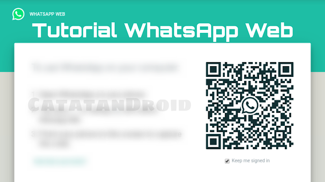 Apa itu Whatsapp Web dan Tutorial Whatsapp Web