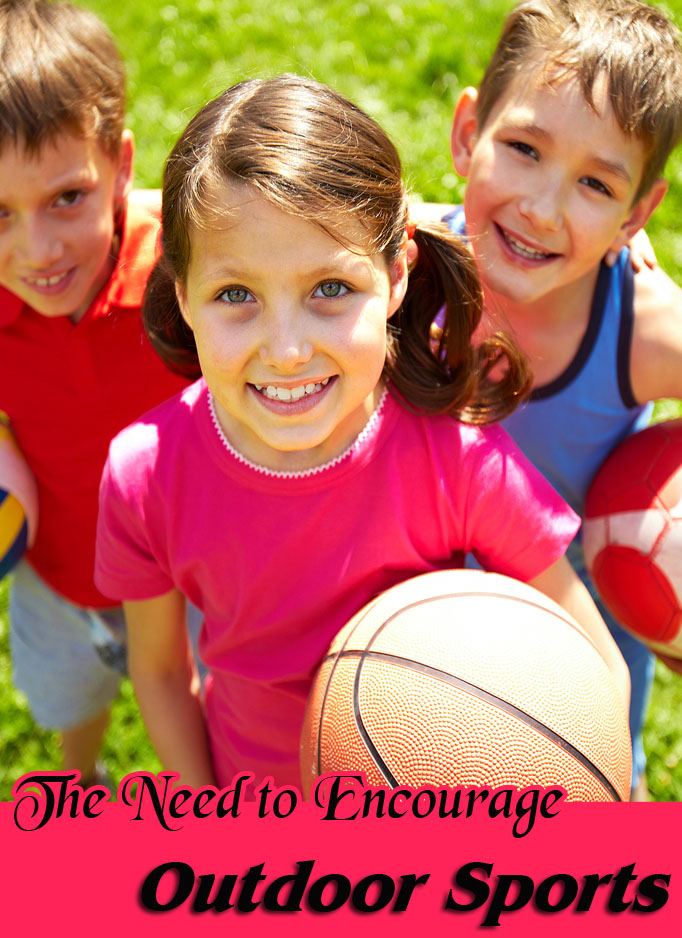 The Need to Encourage Outdoor Sports