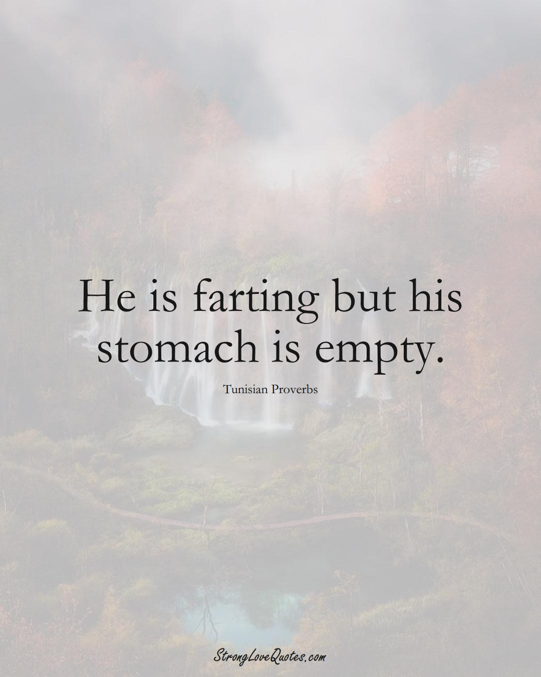 He is farting but his stomach is empty. (Tunisian Sayings);  #AfricanSayings
