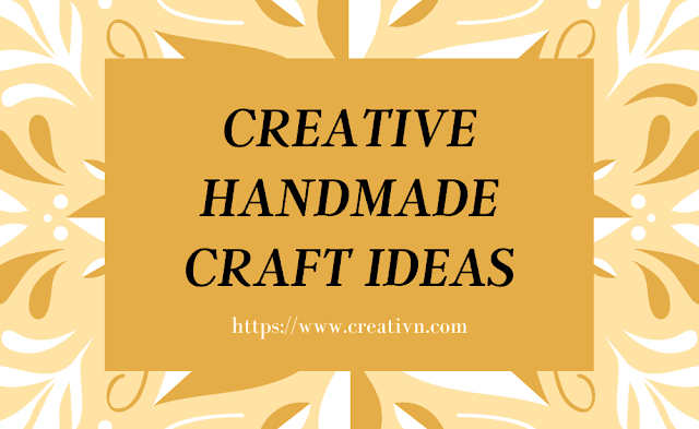 Creative Handmade Craft Ideas