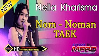 Lirik Lagu Nom Noman Taek - Nella Kharisma