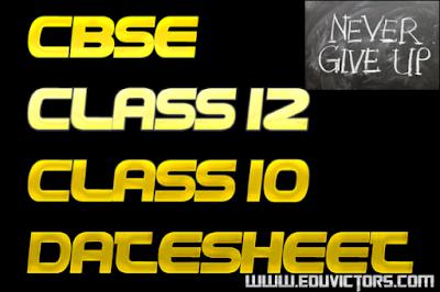 CBSE Class 12 / Class 10 Date Sheet (2018-2019)(#eduvictors)(#cbsenotes)