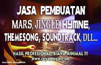 jasa pembuatan mars, jasa pembuatan jingle, jasa pembuatan hymne, jasa pembuatan themesong, jasa pembuatan soundtrack