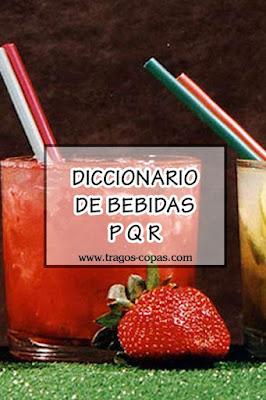 Diccionario de Bebidas (Letras P Q R)