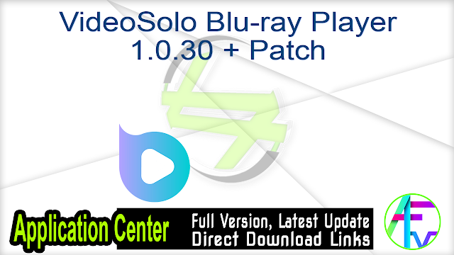 VideoSolo Blu-ray Player 1.0.30 + Patch