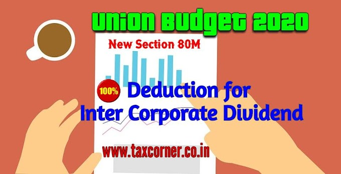 New Section 80M – Deduction for Inter Corporate Dividend
