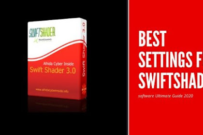 Best Settings For Swiftshader 3.0