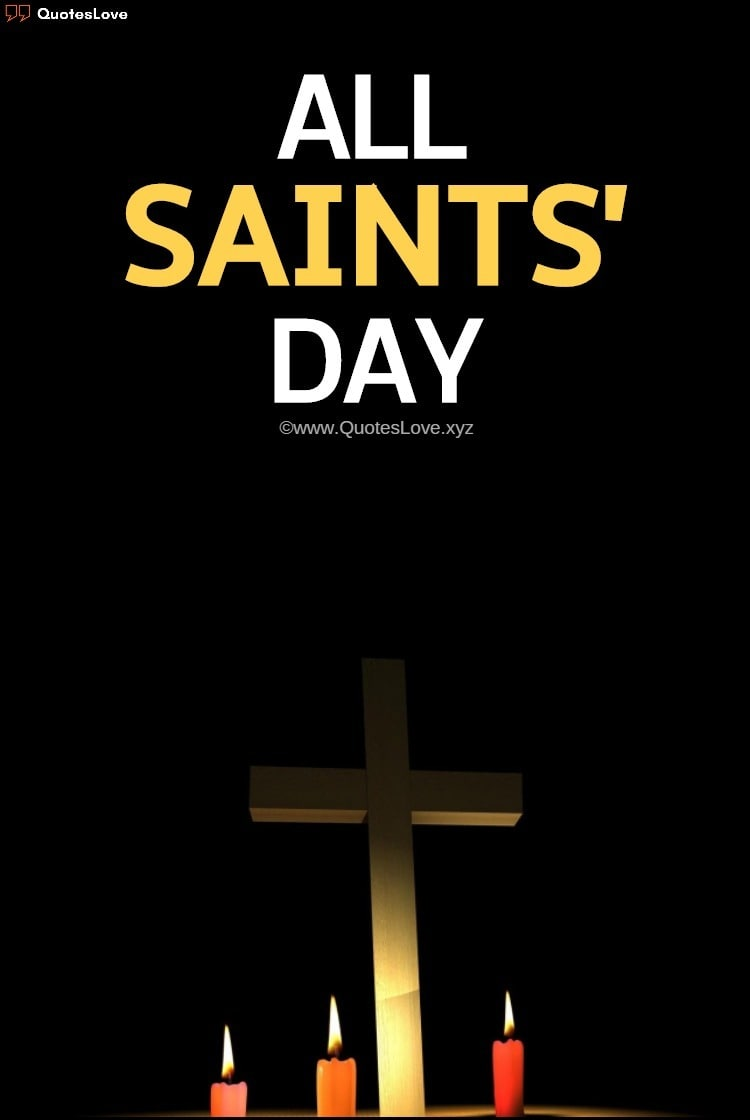 All Saints' Day Quotes, Sayings, Wishes, Greetings, Messages, Images, Pictures, Photos, Poster