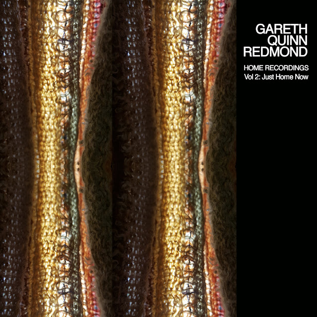 Gareth Quinn Redmond - Home Recordings Vol 2 Just Home Now