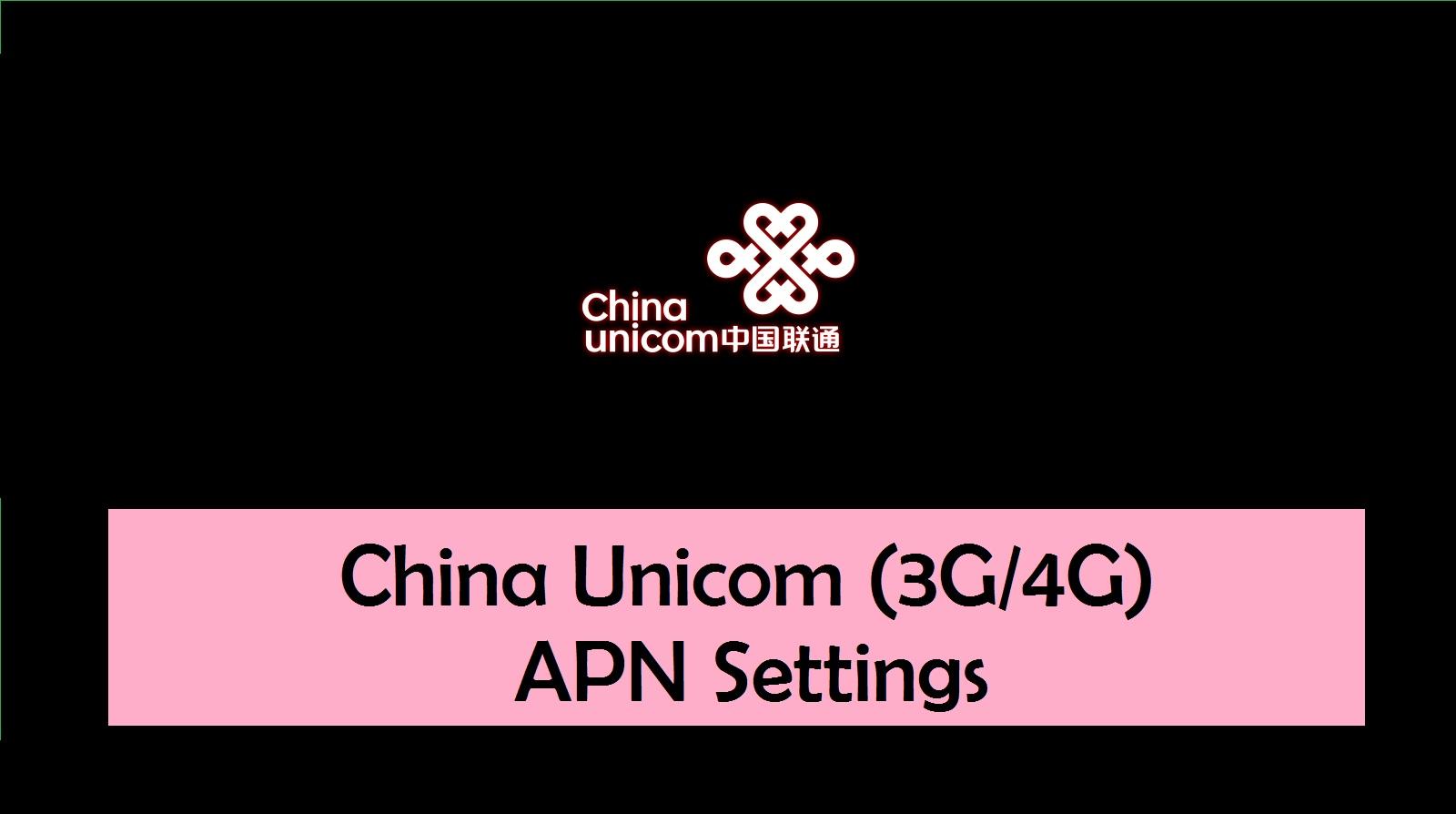 China Unicom (3G/4G) APN Settings