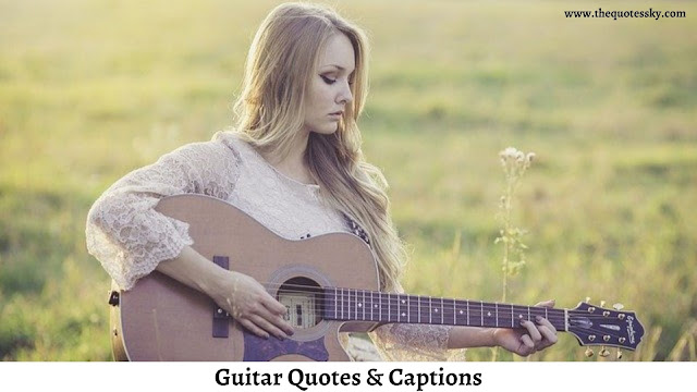 197+ Guitar Quotes & Captions For Instagram [ 2021 ]