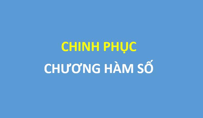 Chinh phục chuyên đề hàm số - Đặng Việt Đông