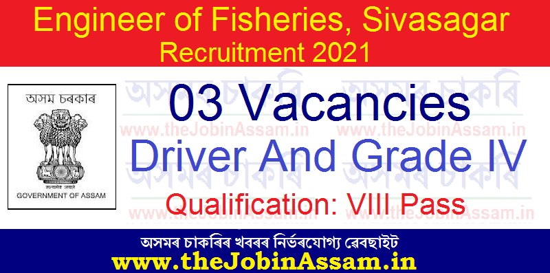 Engineer of Fisheries, Upper Assam Zone, Sivasagar Recruitment 2021