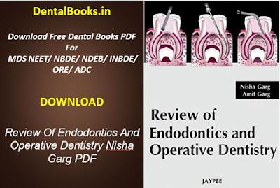 Review Of Endodontics And Operative Dentistry Nisha Garg PDF