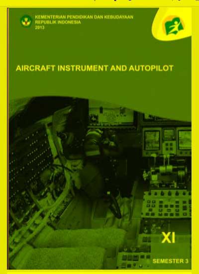 Buku Siswa Aircraft Instrument and Autopilot SMK Kelas 11 (XI) Semester 3 Kurikulum 13