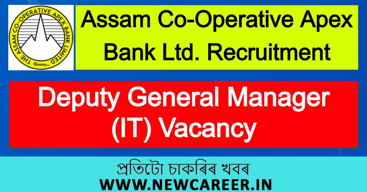 Assam Co-Operative Apex Bank Ltd. Recruitment 2020 : Apply For DGM (IT) Vacancy