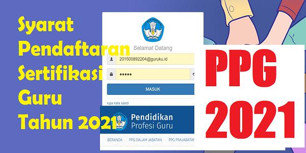 PPG DALJAB 2021: PERSYARATAN PENDAFTARAN PPG SERTIFIKASI GURU TAHUN 2021 -  SDN SOBANG 1
