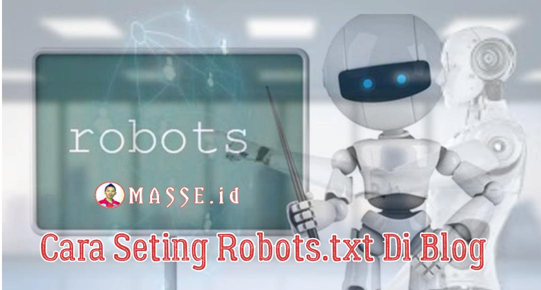Cara Seting Robots.txt Di Blog