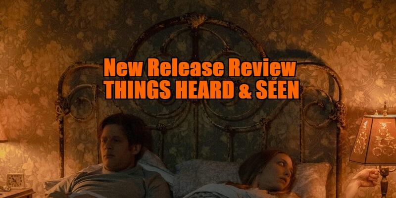 Things Heard & Seen review