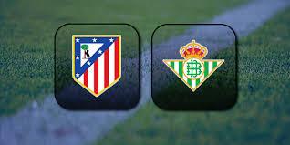 مشاهدة مباراة اتلتيكو مدريد ضد ريال بيتيس 24-10-2020 بث مباشر في الدوري الاسباني