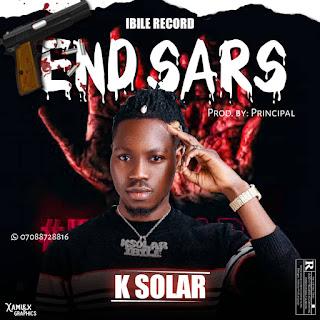 K SOLAR IBILE - END SARS