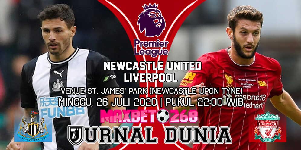 Prediksi Newcastle United Vs Liverpool 26 Juli 2020 Pukul 22 00 Wib Jurnal Dunia