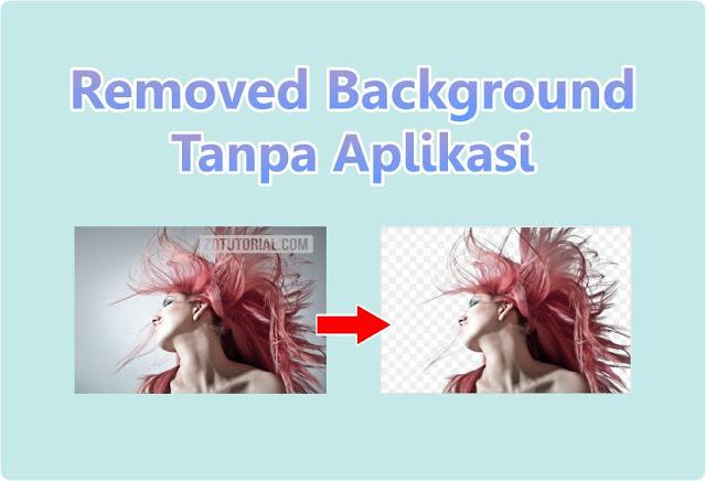 Hapus Background Foto Otomatis Tanpa Aplikasi Hanya 3 Detik!