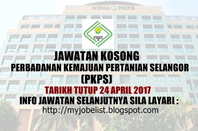 Jawatan Kosong Jawatan Kosong Perbadanan Kemajuan Pertanian Selangor (PKPS) April 2017