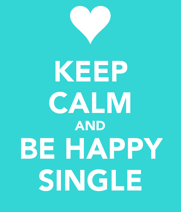 Happy To Be Single Quotes For Guys: Happily Single Quotes. QuotesGram