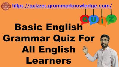 Basic English Grammar Quiz For All English Learners