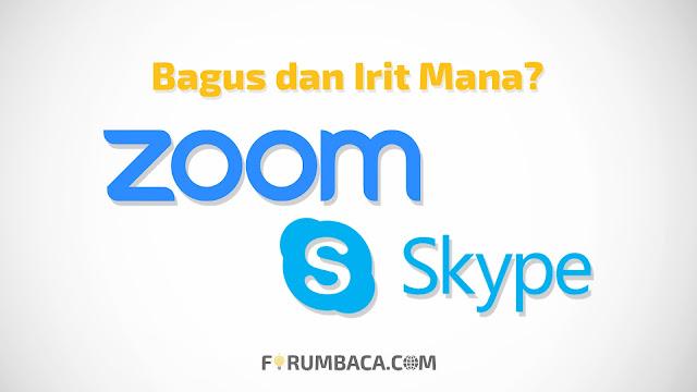 Untuk Kebutuhan Rapat dan Belajar Online, Pilih Zoom atau Skype?