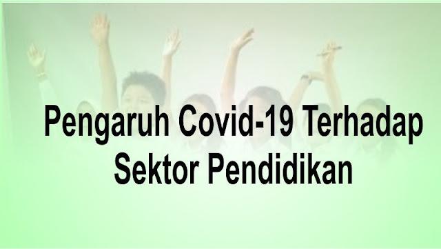 Pengaruh Covid-19 Terhadap Sektor Pendidikan