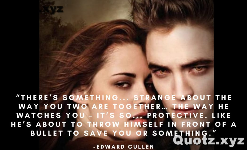 So, here are some love, Romantic, action, and  movie quotes by Edward Cullen with quotes images: