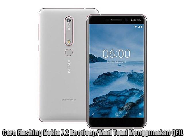 Cara Flashing Nokia 7.2 Bootloop/Mati Total Menggunakan QFIL