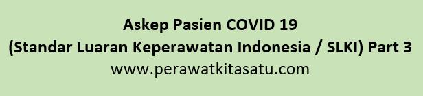 Standar Luaran Keperawatan Indonesia / SLKI Pasien dengan diagnosa keperawatan COVID