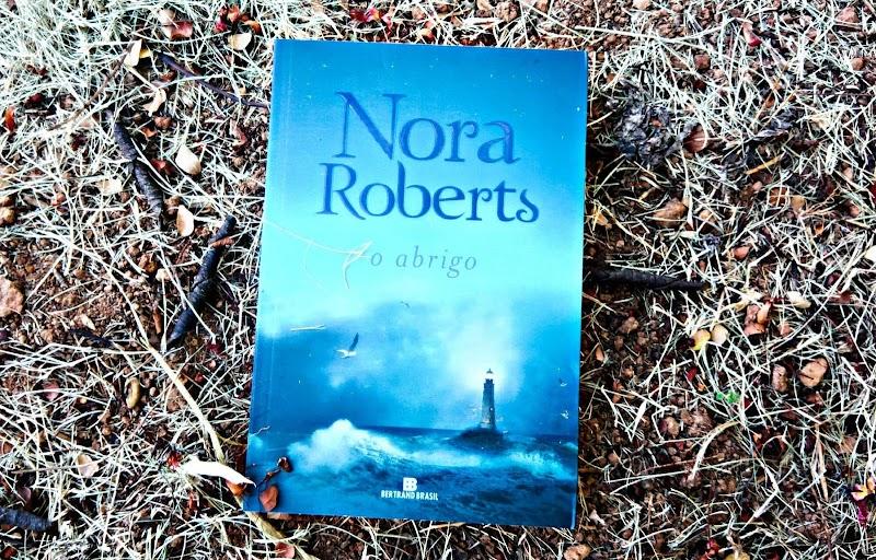 [RESENHA #642] O ABRIGO - NORA ROBERTS