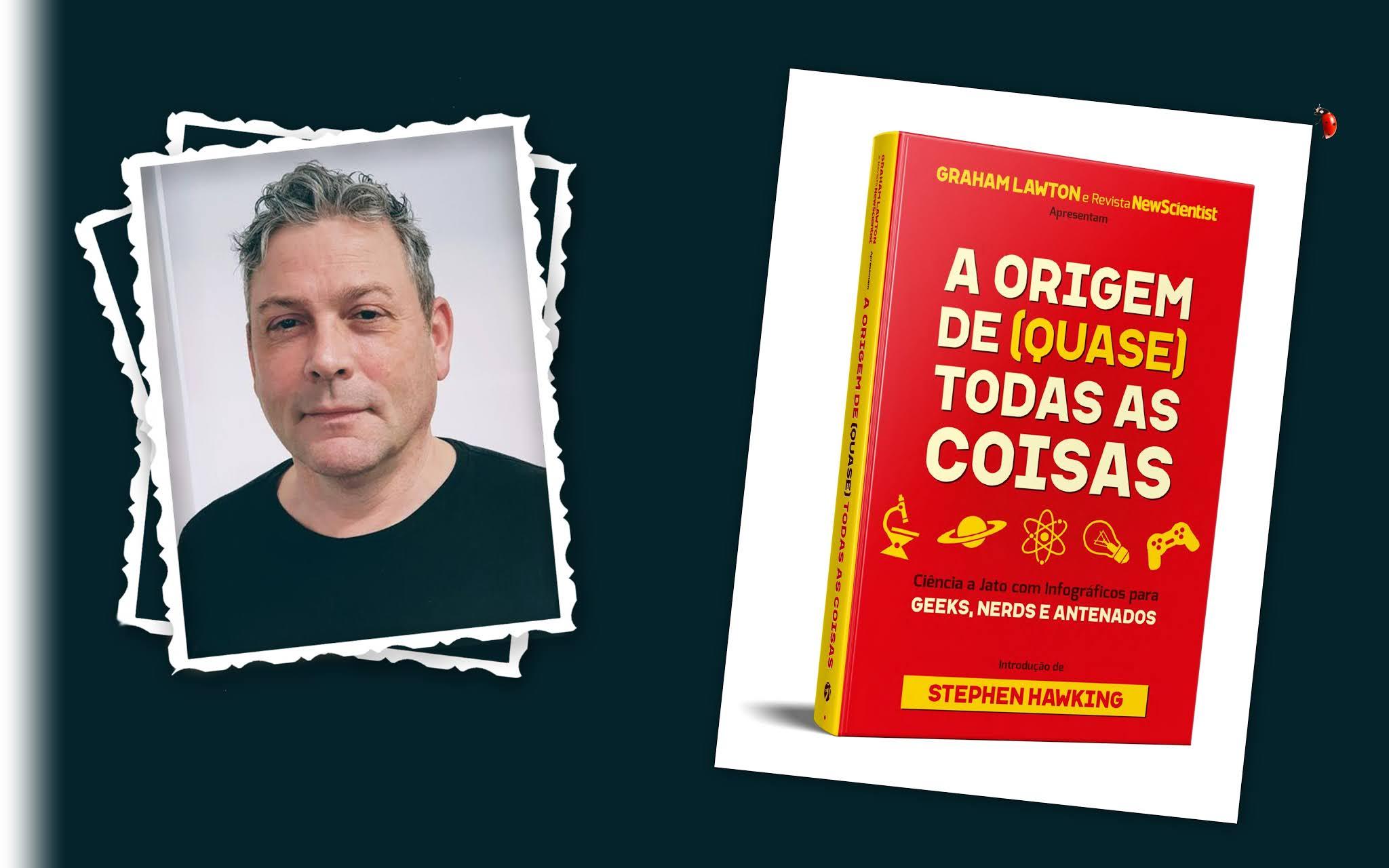"""Por que estamos neste planeta e porque nosso corpo é tão complexo?; o jornalista Graham Lawton, da revista britânica New Scientist, escreveu """"A Origem de (Quase) Todas as Coisas"""", lançado no Brasil pela Editora Seoman."""