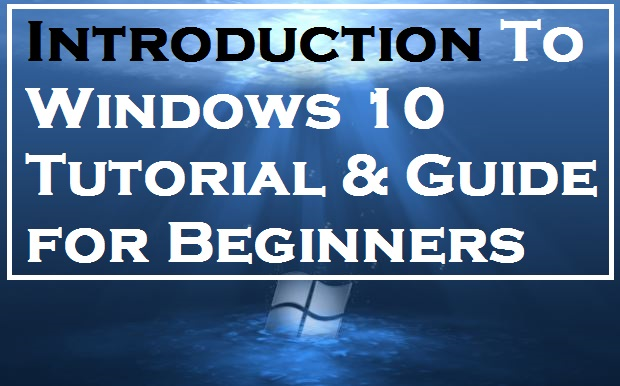 Introduction To Windows 10 Tutorial