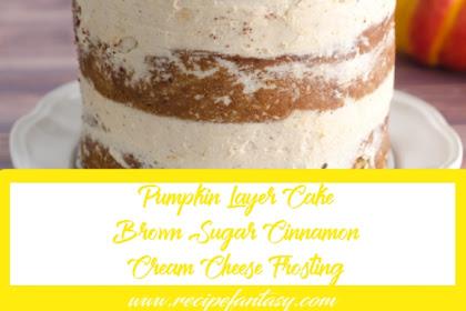 Pumpkin Layer Cake Brown Sugar Cinnamon Cream Cheese Frosting