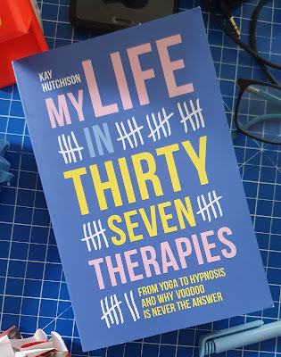 My life in 37 Therapies by Kay Hutchision Sent for review