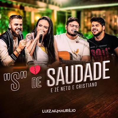 Luíza e Maurílio, Zé Neto e Cristiano - S de Saudade