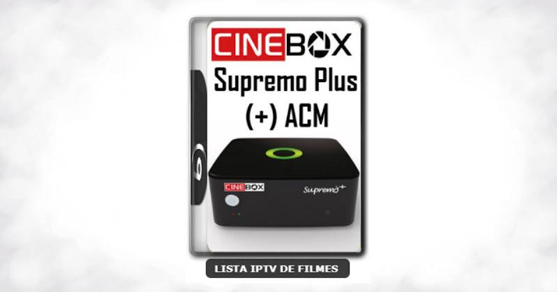 Cinebox Supremo Plus (+) ACM Melhorias no IKS Nova Atualização
