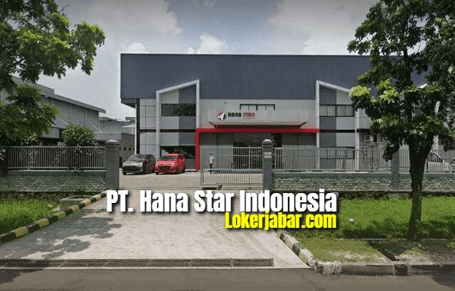 Lowongan Kerja PT Hana Star Indonesia