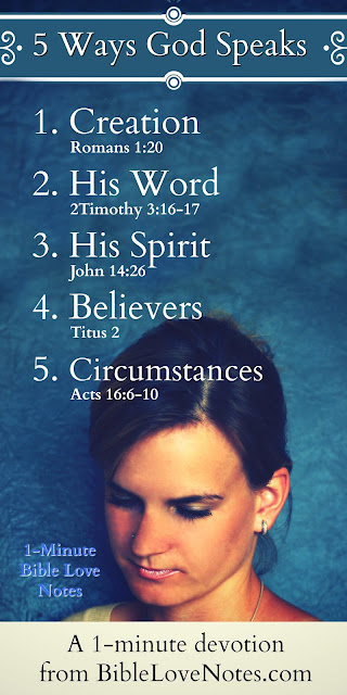 God speaks through Creation - His Word - Believers- Circumstances - His Spirit